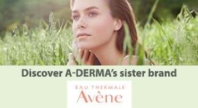 DISCOVER AVÈNE, A-DERMA'S SISTER BRAND