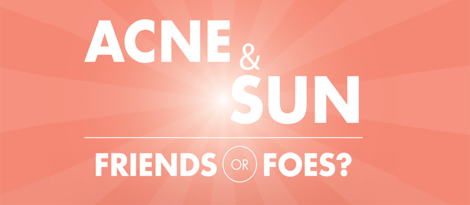 ACNE AND SUN: FRIENDS OR FOES