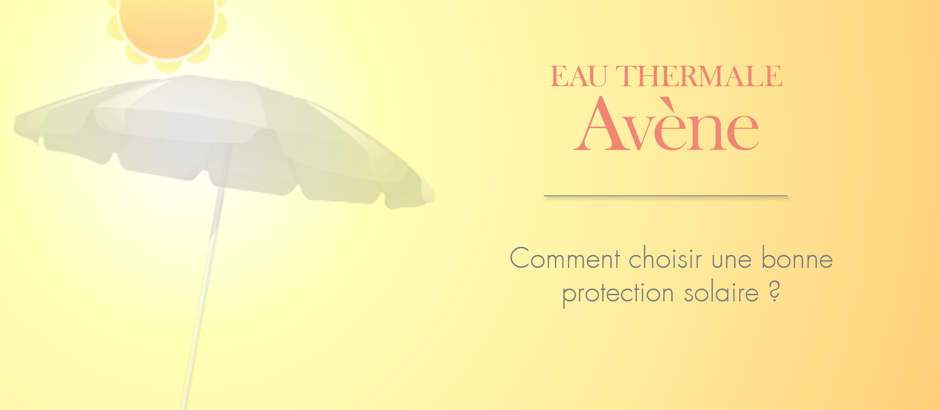 Comment choisir une bonne protection solaire ?
