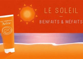 SOLAIRES : le soleil bienfaits & méfaits