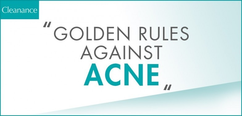 8 RULES WHEN CARING FOR YOUR ACNE PRONE SKIN